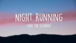 Cage The Elephant, Beck - Night Running (Lyric Video)
