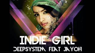 DeepSystem Feat Jayoh Indie Girl Oficial Video