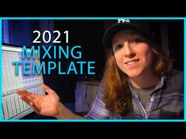 THE ULTIMATE 2021 PRO TOOLS MIXING TEMPLATE!