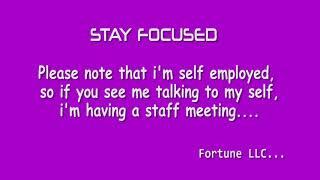 Always stay focused