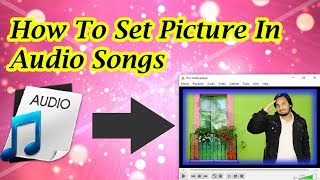 how to set Add picture In Audio track MP3 Song Urdu Hindi