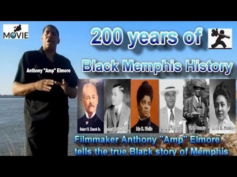 200 Years Of Black Memphis History: Movie By Anthony