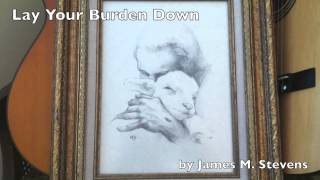 Lay Your Burden Down