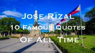Jose Rizal 10 Quotes
