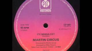 Martin Circus - Ite Missa Est (12 Inch Mix)