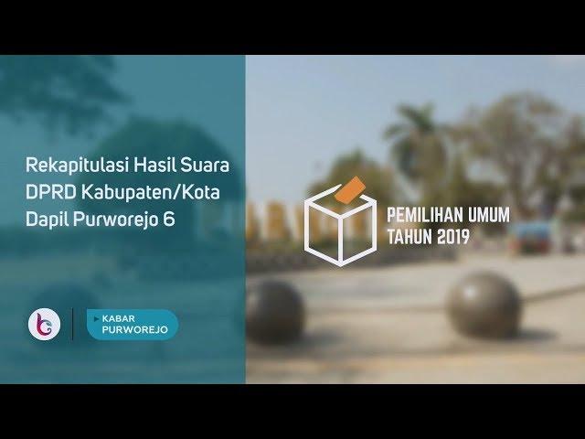 Rekapitulasi Hasil Suara Calon Anggota DPRD Dapil Purworejo 6