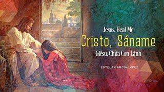 """""""Cristo, Sáname"""" by Estela García-López (English/Vietnamese/Spanish)"""