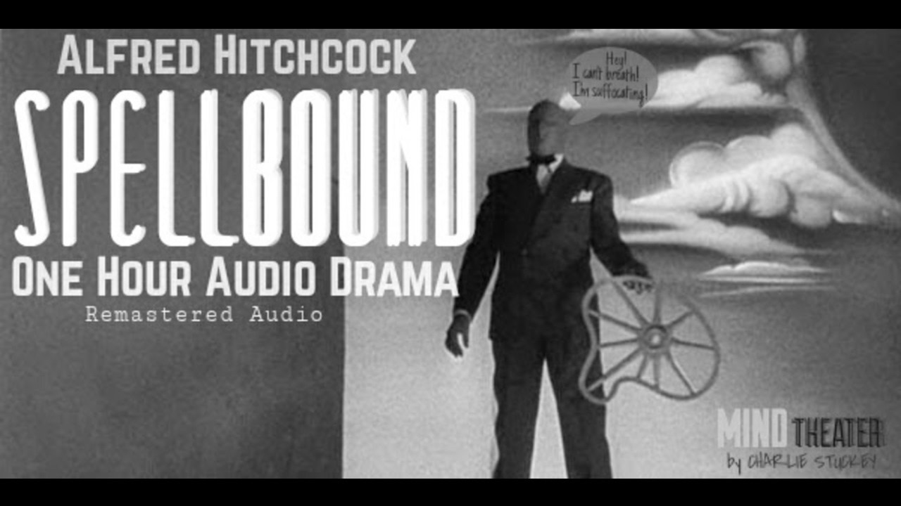 SPELLBOUND Alfred Hitchcock • One Hour Audio Drama/Classic Radio Theater •  [remastered audio]