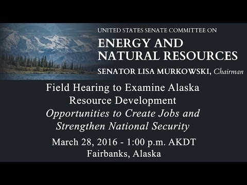 Alaska Resource Production Field Hearing in Fairbanks