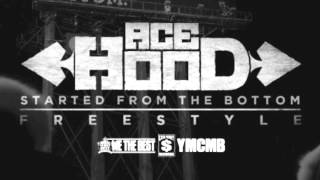 Watch Ace Hood Started From The Bottom freestyle video