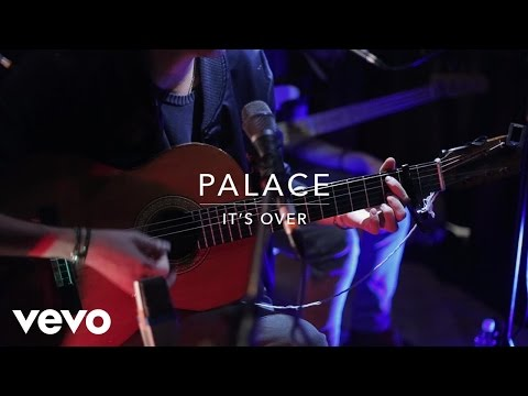 Palace - It's Over (Live At Sarm Music Village)