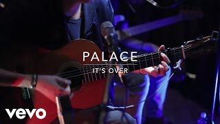Смотреть клип Palace - ItS Over