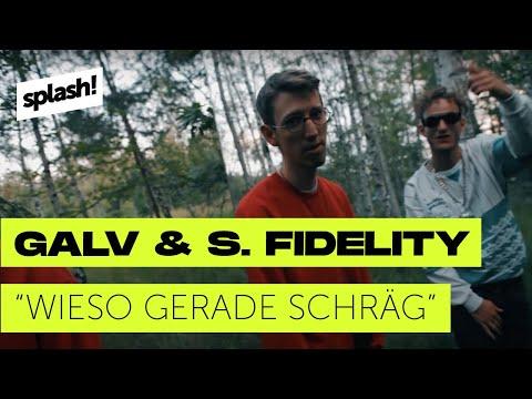 Galv & S. Fidelity — Wieso Gerade Schräg (splash! Mag Premiere)