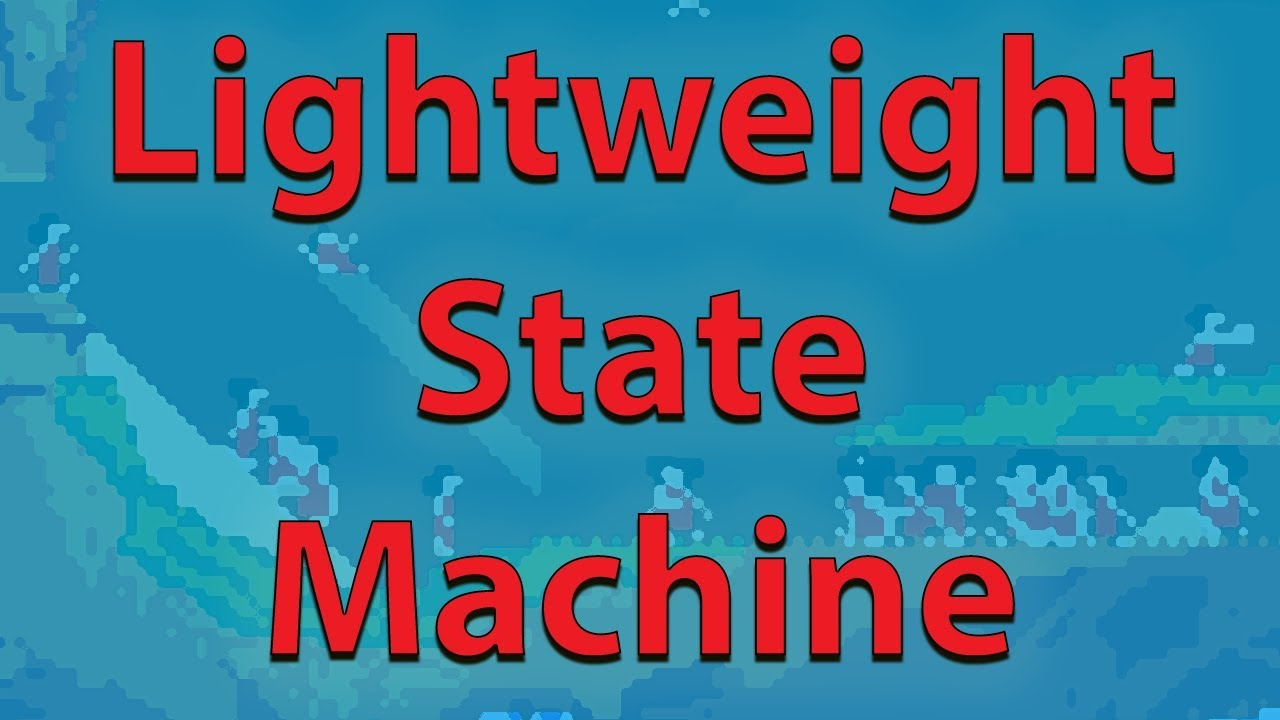 Lightweight State Machine + Github link - Unity Tutorial (Advanced)