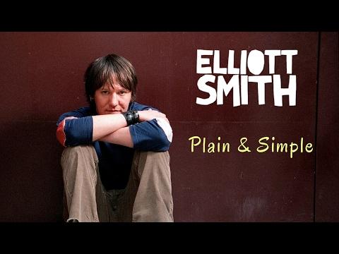 Elliott Smith: Plain & Simple - RETROACTIVE REVIEW