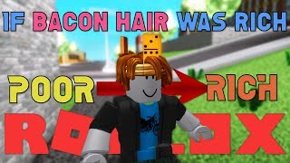 If Bacon Hair Was Rich (Roblox)