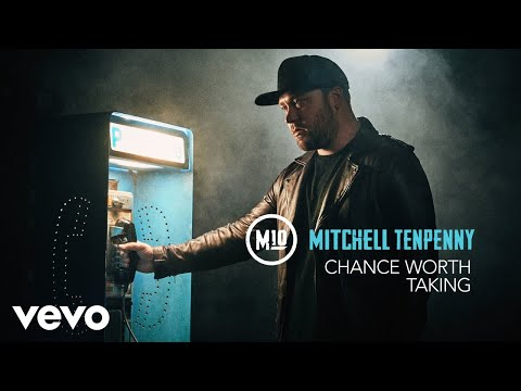 Mitchell Tenpenny - Chance Worth Taking (Audio)