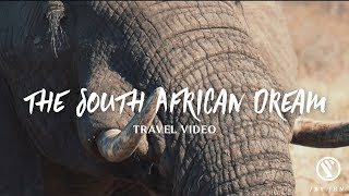 The South African Dream - South Africa Travel Video 2017