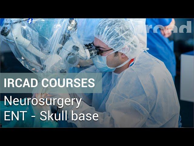 Neurosurgery - ENT - skull base courses