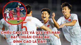 """Chiều cao U22 Việt Nam và U23 Việt Nam sắp đạt """"chuẩn"""" châu Âu, đỉnh cao là đây!   NEXT SPORRTS"""
