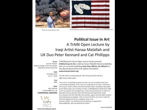TrAIN Open Lecture | Political Issue in Art | Hanaa' Malallah and Kennardphillips