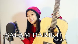 Download Lagu SALAM DARIKU -DIDIK BUDI -HAYA S [Cover] mp3