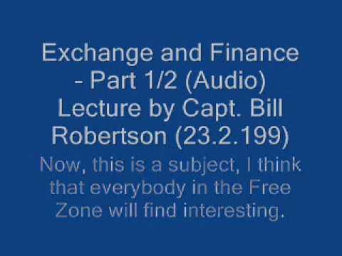 Capt. Bill Robertson: Exchange and Finance, Part. 1