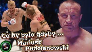 Mariusz Pudzianowski - Co by było gdyby ...