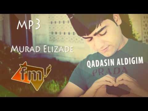 Murad Elizade - Qadasin aldigim 2017