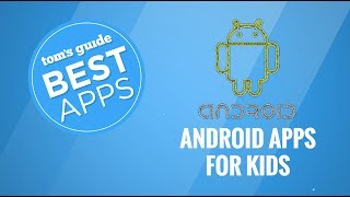 Best Apps: Android Apps for Kids