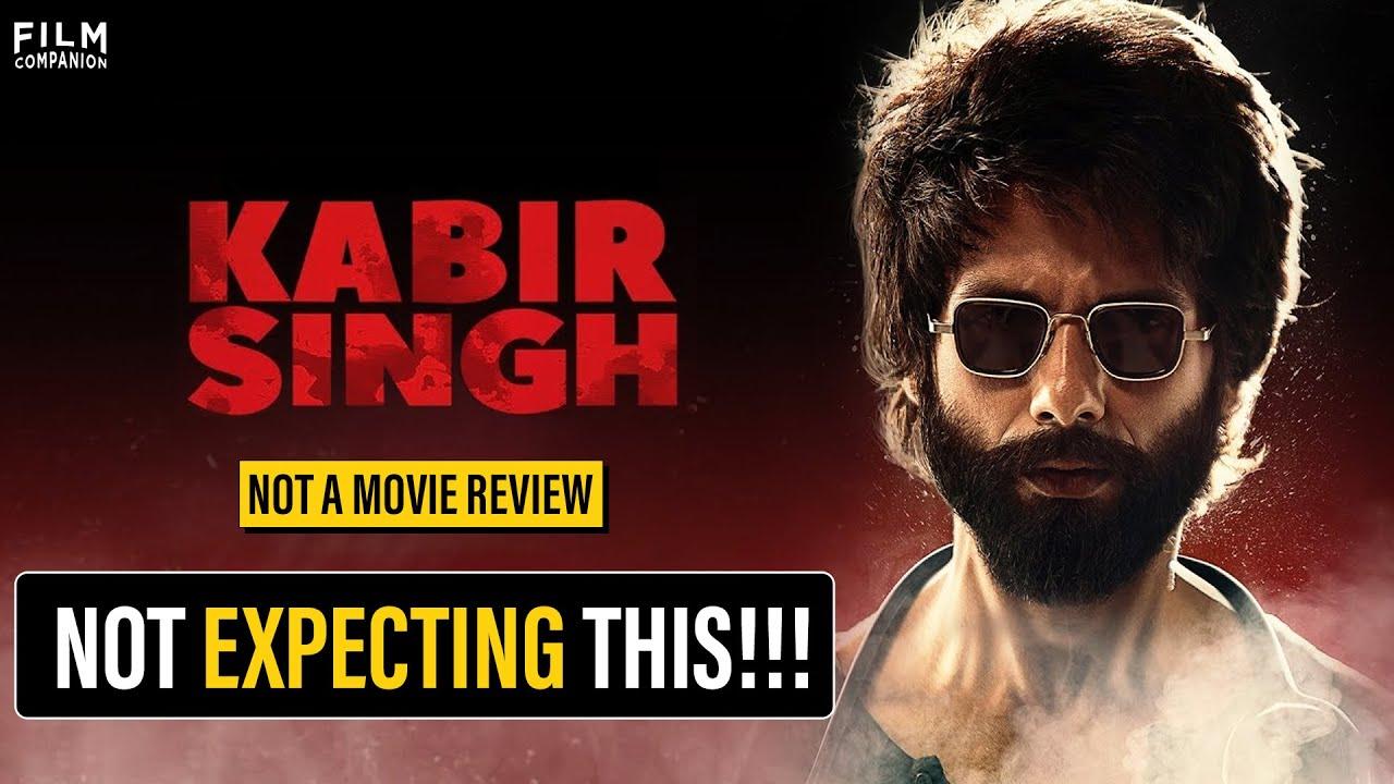 Kabir Singh | Not A Movie Review | Shahid Kapoor | Kiara Advani | Film Companion
