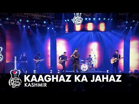 Kashmir | Kaaghaz Ka Jahaz | Episode 7 | Pepsi Battle of the Bands | Season 2