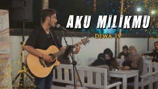 AKU MILIKMU - DEWA 19 (COVER) BY ASTRONI TARIGAN