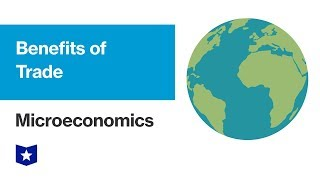 Benefits of Trade | Microeconomics