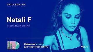 Natali F @ Skillbox.FM - Online Music Session Vol. 2