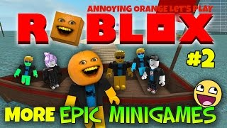 annoying orange plays roblox 2 more epic mini games