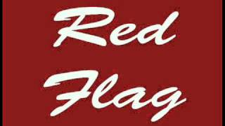 Watch Red Flag I Dont Know Why video