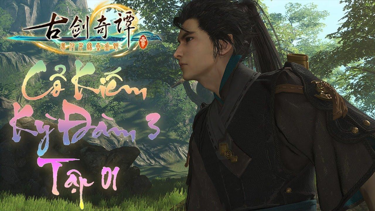 (Thuyết Minh) Cùng chơi Cổ Kiếm Kỳ Đàm 3 | Tuyệt phẩm game kiếm hiệp xứ Trung | Tập 01