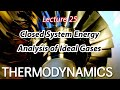 Thermodynamics: Lecture 25 - Closed System Energy Analysis of Ideal Gases