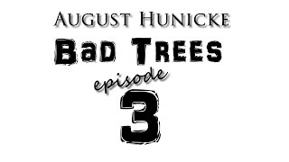 Bad Trees 3
