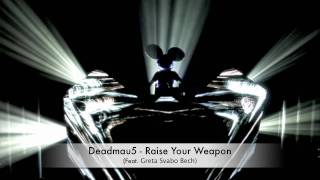 Deadmau5 - Raise Your Weapon (Feat. Greta Svabo Bech) *Full HD*