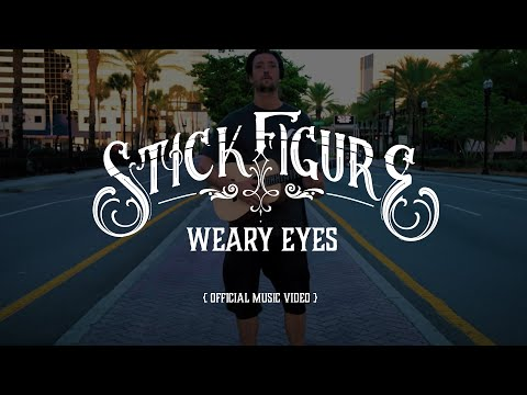 "Stick Figure – ""Weary Eyes"" (Official Music Video)"