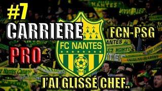 FIFA 19 | CARRIÈRE PRO #7 | FCN - PSG | J'AI GLISSÉ CHEF..