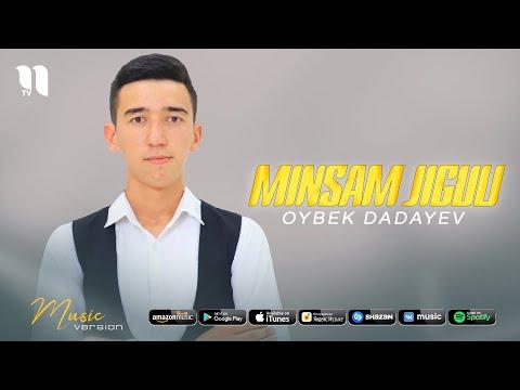Oybek Dadayev - Minsam Jiguli