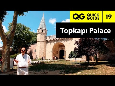Quick Guide 19: Topkapi Palace