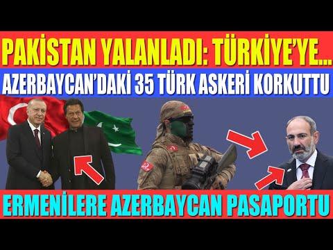 PAKİSTAN YALANLADI: TÜRKİYE'YE.. AZERBAYCAN'DAKİ 35 TÜRK ASKERİ KORKUTTU / ERMENİLERE AZERBAYCAN....
