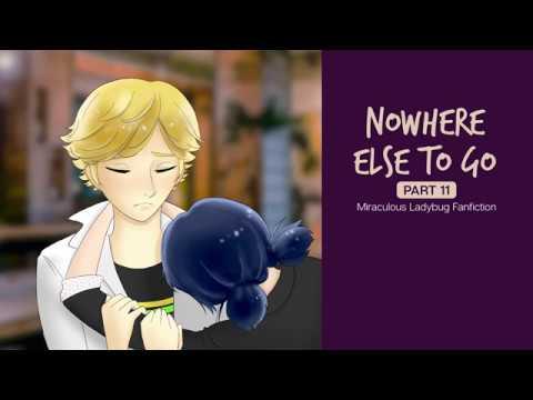 Nowhere Else to Go: Chapter 11/16 - Miraculous Ladybug Fanfiction