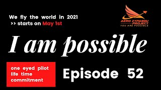 "Episode 52 - ""I am POSSIBLE"""