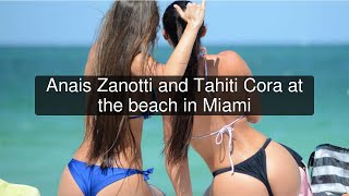 Anais Zanotti and Tahiti Cora at the beach in Miami