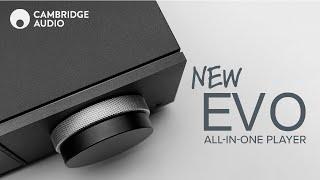 Cambridge Audio Evo 75 & Evo 150 All-In-One Player Review